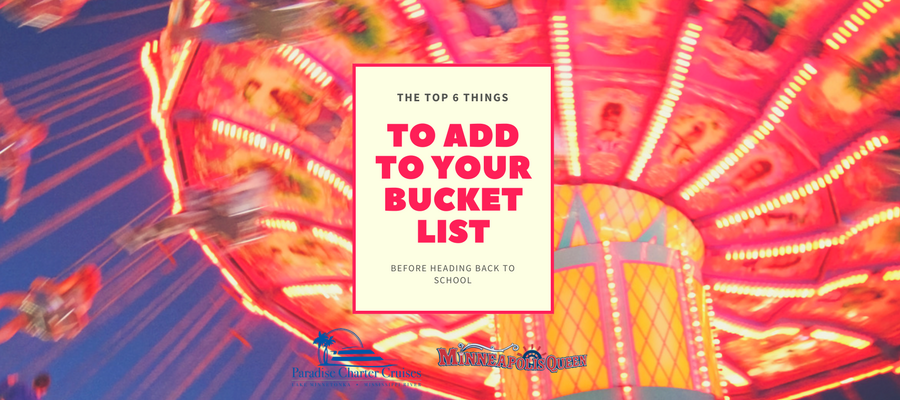 Top 6 Things to Add to Your Bucket List Before Heading Back to School