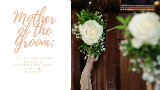 Mother of the groom: What are your roles and responsibilities for the big day?